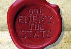 Your Worst Enemy, the State