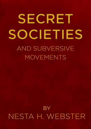 Secret Societies And Subversive Movements - by Nesta H. Webster