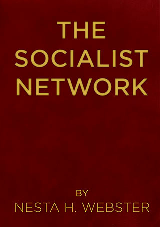 The Socialist Network - by Nesta H. Webster