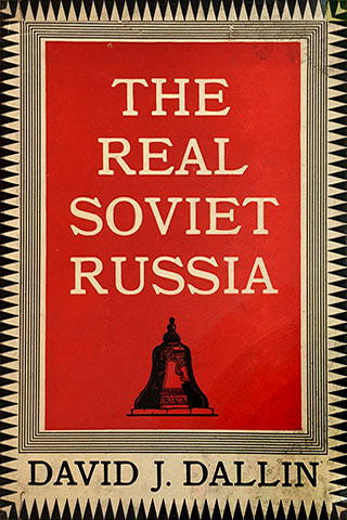 The Real Soviet Russia - by David J. Dallin