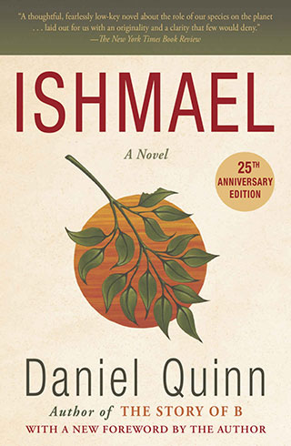 Ishmael: A Novel (Ishmael Series Book 1) - by Daniel Quinn
