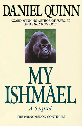 My Ishmael: A Novel (Ishmael Series Book 3) - by Daniel Quinn